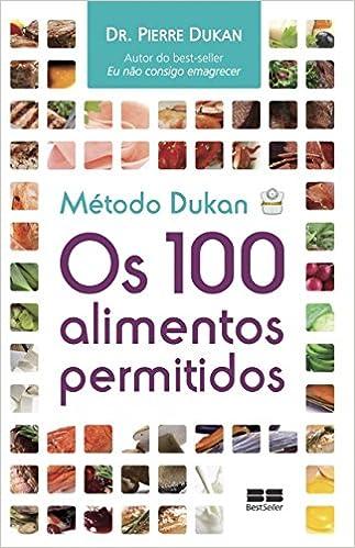 Metodo Dukan Os 100 Alimentos Permitidos Pierre Dukan