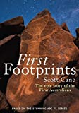 First Footprints: The Epic Story Of The First Australi...