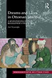 Dreams and Lives in Ottoman Istanbul: A Seventeenth-Century Biographer's Perspective (Birmingham Byzantine and Ottoman Studies)