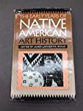 The Early Years of Native American Art History : The Politics of Scholarship and Collecting, , 0295972025
