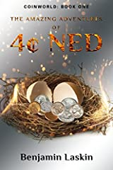 The Amazing Adventures of 4 Ned: Coinworld: Book One (Volume 1) Paperback
