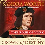 Crown of Destiny: The Rose of York, Book 2 | Sandra Worth