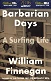 Barbarian Days: A Surfing Lif