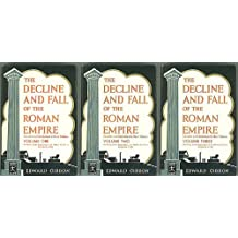 The Decline and Fall of the Roman Empire, Complete and Unabridged in Three Volumes (3 Volume Modern Library Giant Set: G6 G7 G8)
