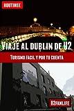 Viaje Al Dublín de U2 - Turismo Fácil y Por Tu Cuenta, Ivan Benito Garcia, 1490456384
