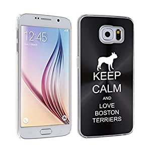 Samsung Galaxy S6 Aluminum Plated Hard Back Case Cover Keep Calm and Love Boston Terriers (Black)