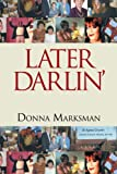 Later Darlin', Donna Marksman, 1477231218