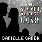 The Summer We Read Gatsby: A Novel | Danielle Ganek