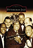 Pittsburgh Jazz (PA) (Images of America)