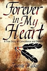 Forever in My Heart: A True Story of Coincidence and Destiny