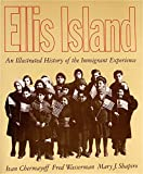 img - for Ellis Island: An Illustrated History of the Immigrant Experience book / textbook / text book