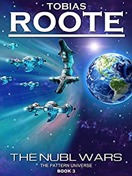 The Nubl Wars (The Pattern Universe Book 3) by [Roote, Tobias]