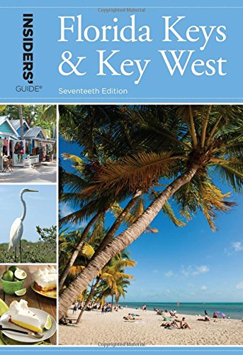Insiders' Guide® to Florida Keys & Key West (Insiders' Guide Series) (Florida Travel Book Keys)