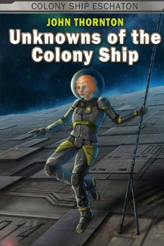 Unknowns of the Colony Ship (Colony Ship Eschaton)