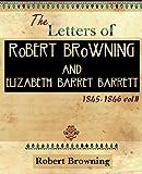The Letters of Robert Browning and Elizabeth Barret Barrett 1845-1846 Vol II (1899)