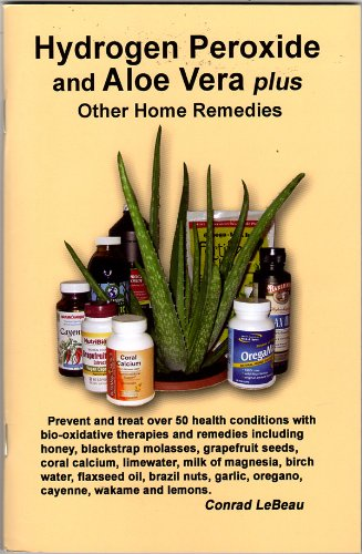 Hydrogen Peroxide and Aloe Vera Plus Other Home Remedies