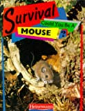 img - for Survival: Could you be a Mouse? (Paperback) book / textbook / text book