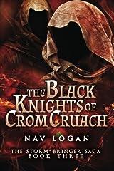 The Black Knights of Crom Cruach (The Storm-Bringer Saga) (Volume 3) Paperback