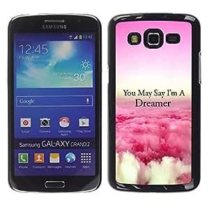 TopCaseStore / la caja del caucho duro de la cubierta de protección de la piel - Dreamer Clouds Pink Above Flying Quote - Samsung Galaxy Grand 2 SM-G7102 SM-G7105