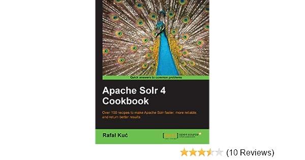 Apache solr 4 cookbook 2013.