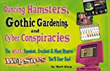 Dancing Hamsters, Gothic Gardening and Cyber Conspiracies, Barbara Karg, 1580624308