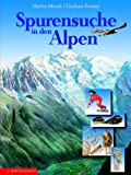 img - for Spurensuche in den Alpen. ( Ab 10 J.). book / textbook / text book