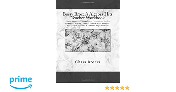Amazon.com: Bossy Brocci's Algebra Hits Teacher Workbook: Solving ...