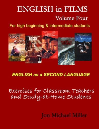 English in Films: Volume Four: ESL Exercises for Teachers and Home Study (Volume 4) by CreateSpace Independent Publishing Platform