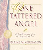One Tattered Angel, Blaine Yorgason, 1590380967