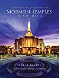Mormon Temples in America: Stories of Faith and Inspiration