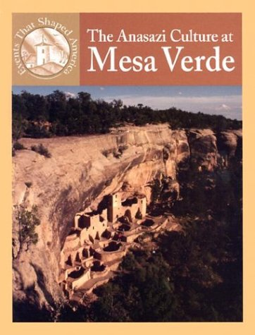 The Anasazi Culture at Mesa Verde (Events That Shaped America)