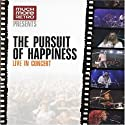 Pursuit of Happiness - Live in Concert [DVD]<br>$709.00