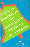 Popular Education and Democratic Thought in America, Welter, Rush, 0231025602