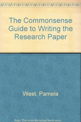 The Commonsense Guide to Writing the Research Paper