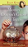 Money Doesnt Grow on Trees, Ellie Kay, 0800787250
