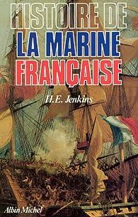Histoire de la marine française des origines à nos jours par Ernest Harold Jenkins