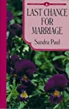 Last Chance for Marriage, Sandra Paul, 1560545410