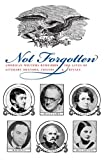 img - for Not Forgotten: American Writers Remember the Lives of Literary Mentors, Friends, & Rivals book / textbook / text book