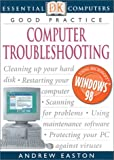 Computer Troubleshooting, Neal Johnson and Andrew Easton, 0789468522