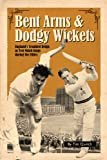 Bent Arms & Dodgy Wickets
