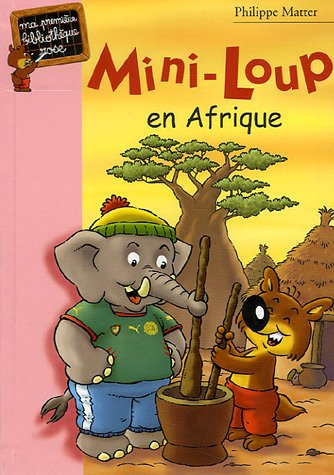 Mini-Loup n° 12<br /> Mini-Loup en Afrique