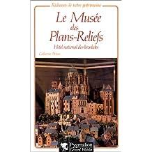 MUSÉE DES PLANS-RELIEFS (LE) : HÔTEL DES INVALIDES