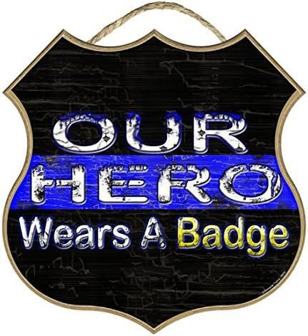 Escudo Nuestra Hero lleva un Badge envejecido delgada línea azul Policía Cop Sign 10