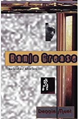 Banjo Grease: Selected Stories Hardcover