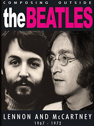 (The Beatles - Composing Outside The Beatles: Lennon & McCartney 1967-1972)