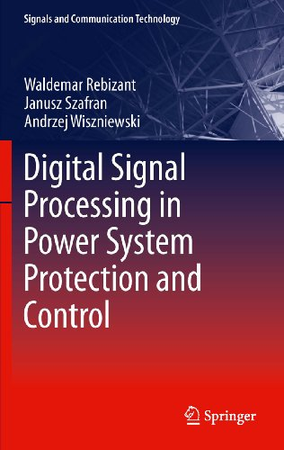 Download Digital Signal Processing in Power System Protection and Control (Signals and Communication Technology) Pdf