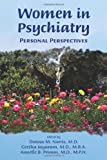 Women in Psychiatry : Personal Perspectives, Donna M. Norris, Geetha Jayaram, Annelle B. Primm, 158562408X