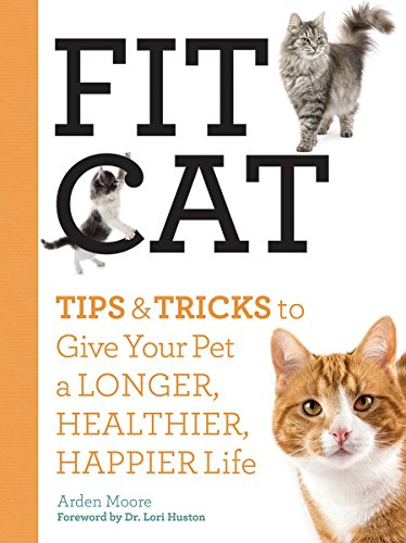 Fit Cat: Tips and Tricks to Give Your Pet a Longer, Healthier, Happier (Fits Cat)