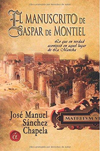 Descargar Libro El Manuscrito De Gaspar De Montiel Jose Manuel Sánchez Chapela