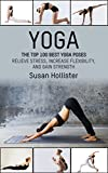 Yoga: The Top 100 Best Yoga Poses: Relieve